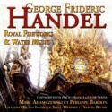 George Frideric HANDEL : Royal Fireworks & Water Music